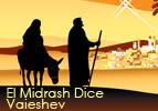 El Midrash Dice - Vaieshev