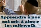 Apprendre à nos enfants à aimer les mitswoth