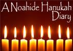 A Noahide Hanukah Diary