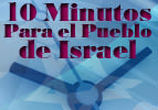 10 Minutos Para el Pueblo de Israel