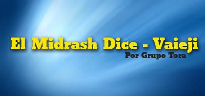 El Midrash Dice - Vaieji