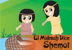 El Midrash Dice - Shemot