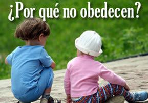 ¿Por Qué No Obedecen?