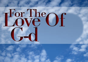 Bo - For The Love Of G-d