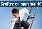 Croître en spiritualité