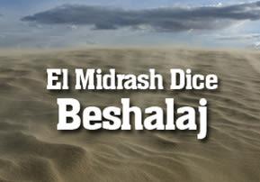 El Midrash Dice - Beshalaj