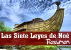 Las Siete Leyes de Noé - Resumen
