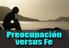 Preocupación versus Fe