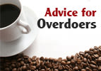 Advice for Overdoers