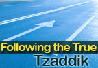 Following the True Tzaddik