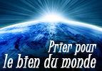 Prier pour le bien du monde
