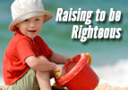 Raising Children to be Righteous