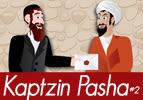 Kaptzin Pasha, part 2