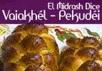 El Midrash Dice - Vaiakhél-Pekudéi