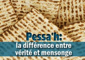 Pessa'h : la différence entre vérité et mensonge