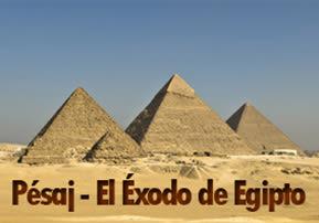 Pésaj - El Éxodo de Egipto