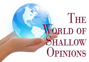 The World of Shallow Opinions