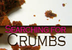 Searching for Crumbs