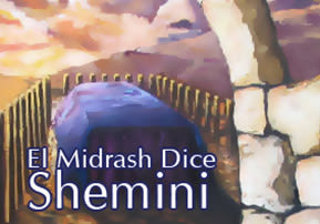 El Midrash Dice - Shemini