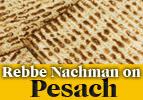 Rebbe Nachman on Pesach