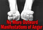 No More Outward Manifestations of Anger