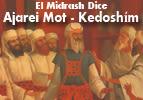El Midrash Dice Ajarei Mot - Kedoshím