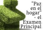 """""""Paz en el Hogar"""" - El Examen Principal"""