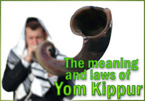 The Meaning and Laws of Yom Kippur