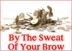By the Sweat of Your Brow