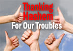Thanking Hashem For Our Troubles
