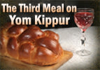 The Third Meal on Yom Kippur
