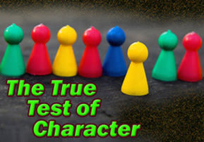 The True Test of Character - Part 1