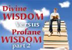 Divine Wisdom Versus Profane Wisdom 2