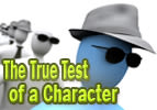 The True Test of Character - Part 3