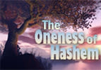 The Oneness of Hashem - Part 2