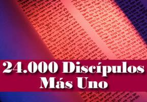 24.000 Discípulos Más Uno