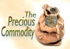 The Precious Commodity