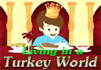Living in a Turkey World - Part 4