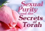 Sexual Purity and Secrets of Torah