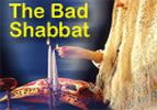 "Mikeitz: The ""Bad"" Shabbat"