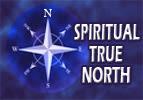 Spiritual True North