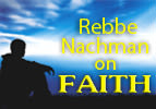 Rebbe Nachman on Faith