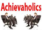 Achievaholics