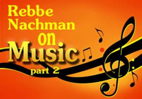 Rebbe Nachman on Music - Part 2