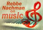 Rebbe Nachman on Music - Part 1