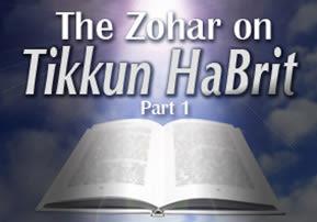The Zohar on Tikkun HaBrit - Part 1