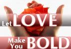 Let Love Make You Bold