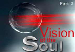 Vision of the Soul, Part 2