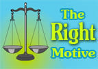The Right Motive