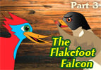 The Flakefoot Falcon - Part 3